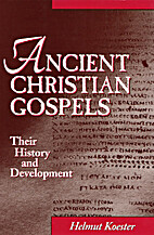 Ancient Christian Gospels: Their History and…