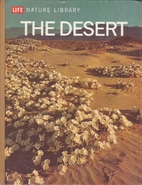 Life Nature Library: The Desert by A.…