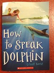 How to Speak Dolphin – tekijä: Ginny…