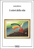 I colori della vita by Mara Brenna