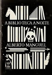 A Biblioteca à Noite por Alberto Manguel