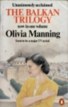 The Balkan Trilogy by Olivia Manning