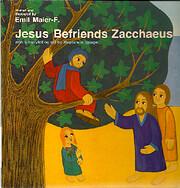 Jesus Befriends Zacchaeus (Pictures from the…