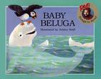 Baby Beluga (Raffi Songs to Read) by Raffi