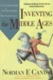 Inventing the Middle Ages: The Lives, Works,…