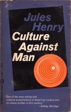 Culture Against Man by Jules Henry