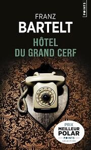 Hôtel du Grand Cerf de Franz Bartelt