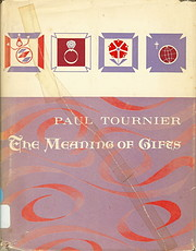 The Meaning of Gifts de Paul Tournier