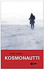 Kosmonautti by Katri Lipson