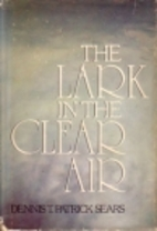 The lark in the clear air by Dennis T.…