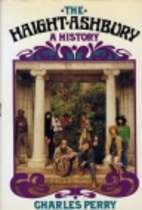 The Haight-Ashbury: A History by Charles…