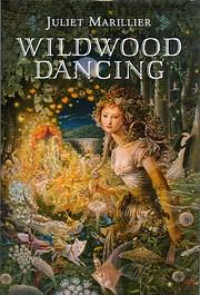 Wildwood Dancing av Juliet Marillier