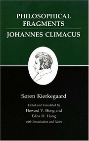 Philosophical Fragments/Johannes Climacus :…