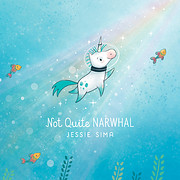 Not Quite Narwhal de Jessie Sima
