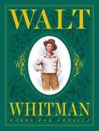 Walt Whitman: Words for America by Barbara…