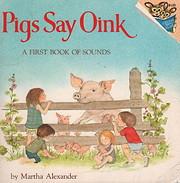 Pigs Say Oink av Martha Alexander
