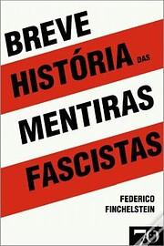 Breve historia das mentiras fascistas par…