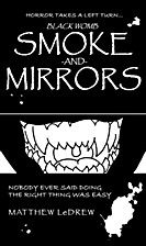 Smoke and Mirrors by Matthew LeDrew