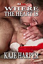 Where the Heart Is by Kaje Harper