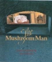The mushroom man de Ethel Pochocki