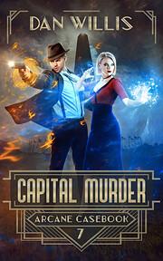 Capital Murder (Arcane Casebook Book 7) af…