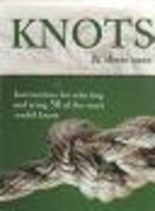 Knots & Their Uses (Flashcards - 2006) by…