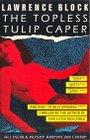 The topless tulip caper - Lawrence Block