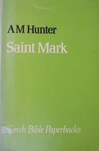 The Gospel according to Saint Mark by A. M.…