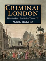 Criminal London: A Pictorial History from…