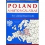 Poland a Historical Atlas af Iwo Pogonowski