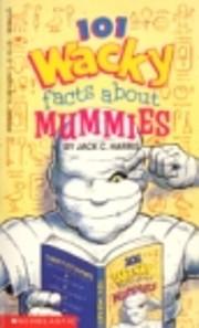 101 Wacky Facts About Mummies av Jack C.…