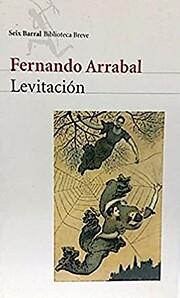 Levitación por Fernando Arrabal