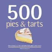 500 Pies & Tarts: The Only Pie & Tart…
