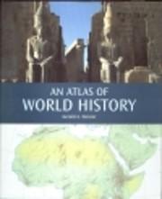 An atlas of world history av Gerald A Danzer