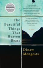 The Beautiful Things That Heaven Bears by…