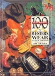 100 Years of Western Wear by Tyler Beard