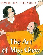 The Art of Miss Chew por Patricia Polacco