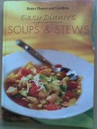 Better Homes and Gardens Easy Dinners: Soups…