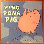 Ping Pong Pig de Church Caroline Jane
