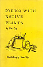 Dyeing with native plants by Nan Ross