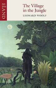 The Village in the Jungle de Leonard Woolf