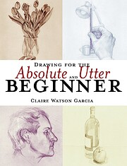 Drawing for the absolute and utter beginner…