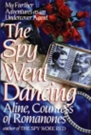 The Spy Went Dancing: My Further Adventures…