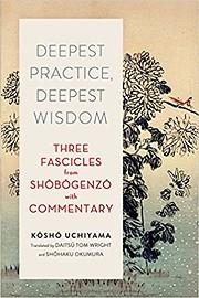 Deepest Practice, Deepest Wisdom: Three…