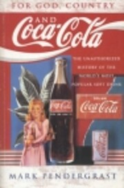 For God, Country and Coca-cola. The…