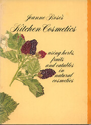 Kitchen Cosmetics - Using Herbs, Fruits and…