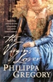 The Virgin's Lover ,by Gregory, Philippa (…