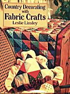Country Decorating With Fabric Crafts by…