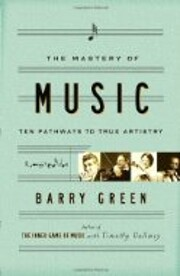 The Mastery of Music: Ten Pathways to True…