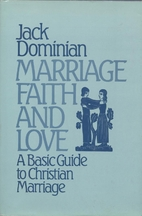Marriage, Faith and Love by Jack Dominian